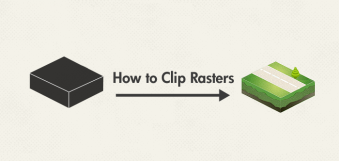 How to Clip Rasters with Polygon Boundaries