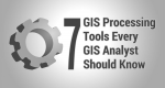 7 Geoprocessing Tools Every GIS Analyst Should Know
