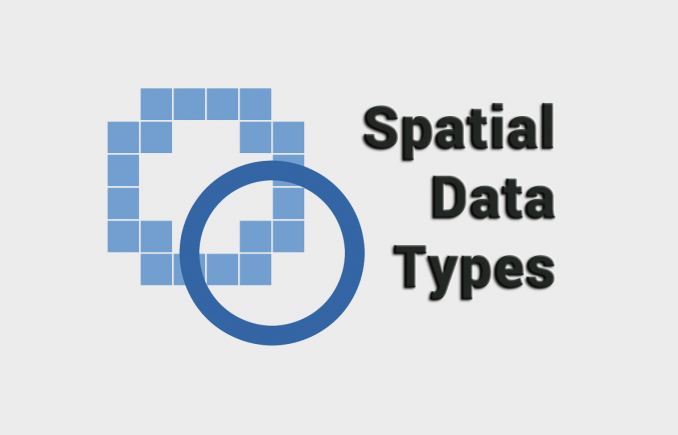 Spatial Data Types: Raster vs Vector