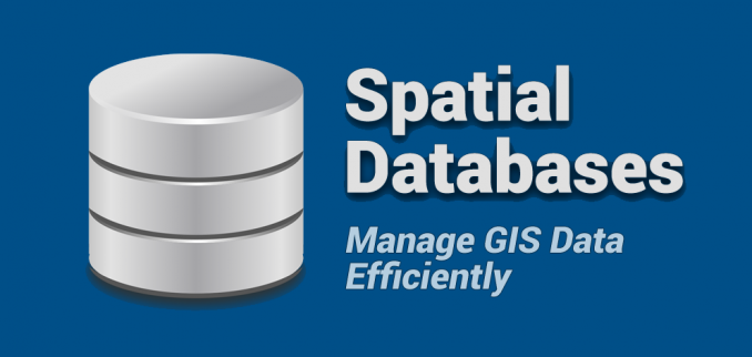 Spatial Databases - Build Your Spatial Data Empire - GIS