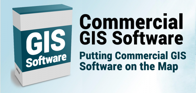 Commercial GIS Software: List of Proprietary Mapping