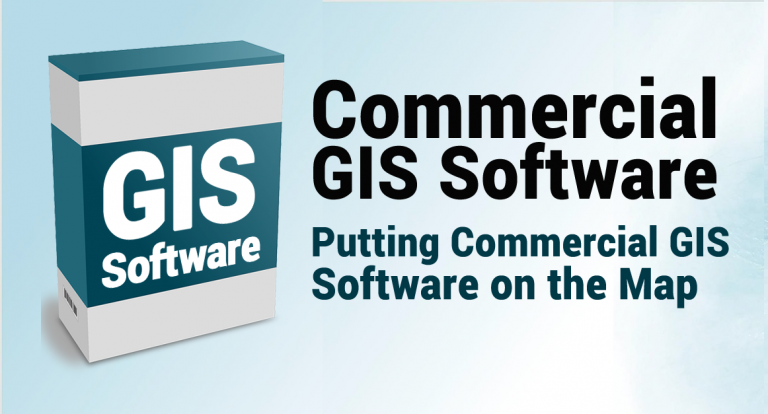 Commercial GIS Software: List of Proprietary Mapping Software