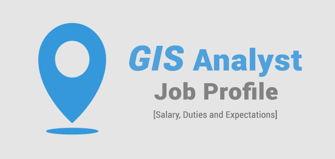 Do You Want a Job as a GIS Analyst? Here's What to Expect