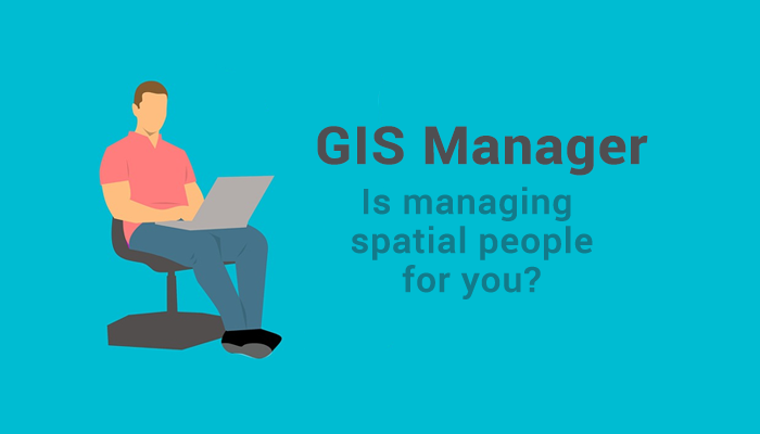 GIS Manager Job: Managing Spatial People