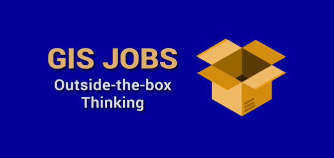 How To Think Outside the Box For GIS Jobs - GIS Geography