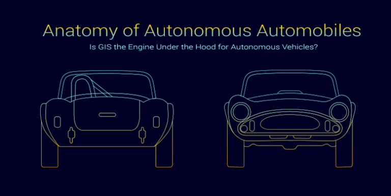 Anatomy of Autonomous Vehicles: Is GIS Really Under the Hood of Self-Driving Cars?