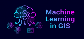 Machine Learning ML Artificial Intelligence AI in GIS