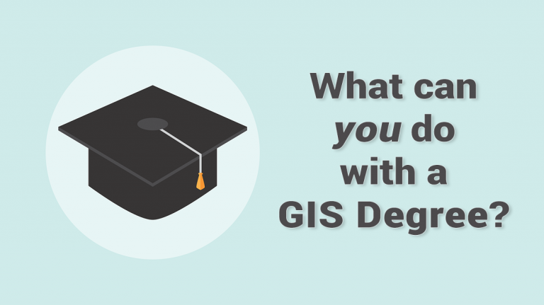 What Can You Do with a GIS Degree?