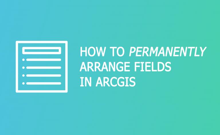 arrange fields arcgis feature