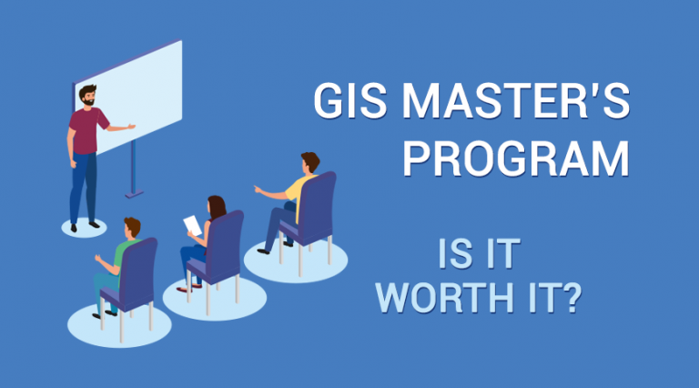 Is a GIS Master's Degree Worth It?
