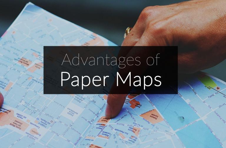 3 Advantages of Paper Maps Over Digital Maps